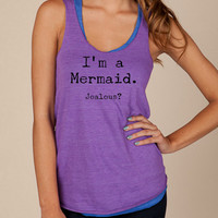 I'm a MERMAID JEALOUS Girls Ladies Heathered Tank Top Shirt silkscreen screenprint Alternative Apparel