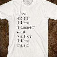 she acts like summer and walks like rain - Marvel Designs - Skreened T-shirts, Organic Shirts, Hoodies, Kids Tees, Baby One-Pieces and Tote Bags