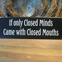 If only Closed Minds Wood Wall Sign Primitive