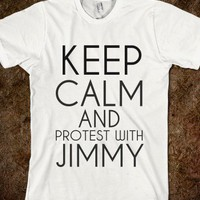 Keep Calm and Protest with Jimmy - One Direction Everyday - Skreened T-shirts, Organic Shirts, Hoodies, Kids Tees, Baby One-Pieces and Tote Bags