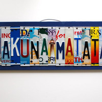 HAKUNA MATATA, OOAK license plate art, nursery decor, playroom, sweet 16, birthday gift, graduation present, tween inspired
