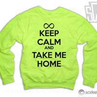 Keep Calm and Take Me Home - One Direction Sweatshirt - All Sizes Available - 1D Pull Over Sweater - Item 012 562OXF
