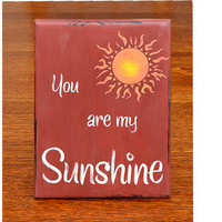 Rustic You are my sunshine chalk paint painted sign on pine board brick red background S1010