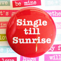 Single Till Sunrise Bachelorette / Bachelor by instantawesome