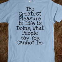 Life Quote T Shirt - Life Quotes & Slogan Shirts - Skreened T-shirts, Organic Shirts, Hoodies, Kids Tees, Baby One-Pieces and Tote Bags