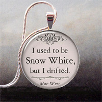 Mae West - Snow White quote pendant, funny quote necklace charm, quote jewelry, jewellery