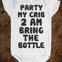 Party My Crib 2AM Bring The Bottle - Babys In The House - Skreened T-shirts, Organic Shirts, Hoodies, Kids Tees, Baby One-Pieces and Tote Bags
