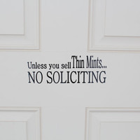 Unless you sell Thin Mints, NO SOLICITING vinyl sign.