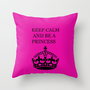 Keep calm and be a princess Throw Pillow by Irène Sneddon