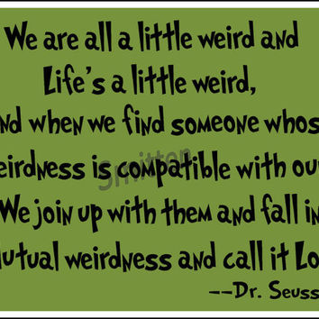 Dr. Seuss Weird Love Quote Card