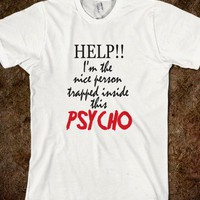 Help Im Trapped Inside This Psycho Muliple Personality Funny T Shirt - PrecisionTees - Skreened T-shirts, Organic Shirts, Hoodies, Kids Tees, Baby One-Pieces and Tote Bags