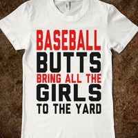 Baseball Butts Bring all the Girls to the Yard (Junior) - Sons of Pitches - Skreened T-shirts, Organic Shirts, Hoodies, Kids Tees, Baby One-Pieces and Tote Bags