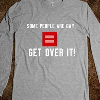 some people are gay. gay rights - Natalie Stemler's shop :) - Skreened T-shirts, Organic Shirts, Hoodies, Kids Tees, Baby One-Pieces and Tote Bags
