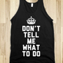 Don't Tell Me What To Do (Dark Tank) - Sass & Sassy - Skreened T-shirts, Organic Shirts, Hoodies, Kids Tees, Baby One-Pieces and Tote Bags