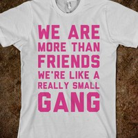 We are a Gang - Text Tees - Skreened T-shirts, Organic Shirts, Hoodies, Kids Tees, Baby One-Pieces and Tote Bags