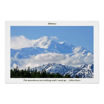 Denali / Mtns are calling-J Muir/with border Print from Zazzle.com