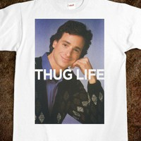 Thug Life Danny Tanner Style!