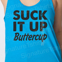Suck It Up Buttercup Women's Neon Workout Tank Top Unisex mens American Apparel clothing fitness gym Pink or blue S - XL
