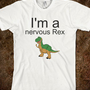 Nervous Rex