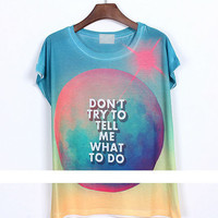 SakuraShop  Don&#x27;t Try to Tell Me What to Do Dream Planet Short T-shirt