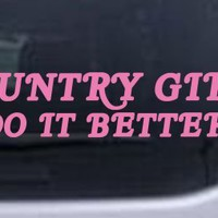 Country Girls do It Better Car Window Wall Laptop Decal Sticker -- Pink 6in X 1.3in