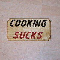 Cooking Sucks wood sign
