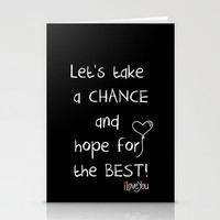 Let's take a chance Stationery Cards by Louise Machado