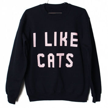I Like Cats Sweatshirt Select Size by burgerandfriends on Etsy