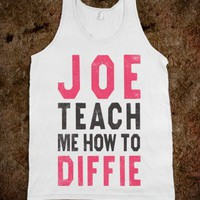Joe Teach Me How To Diffie (Tank) - Country Life - Skreened T-shirts, Organic Shirts, Hoodies, Kids Tees, Baby One-Pieces and Tote Bags