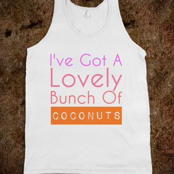 I've Got A Lovely Bunch Of Coconuts-Unisex White Tank