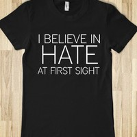 I BELIEVE IN HATE
