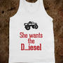She wants the Diesel - Country Shirts - Skreened T-shirts, Organic Shirts, Hoodies, Kids Tees, Baby One-Pieces and Tote Bags