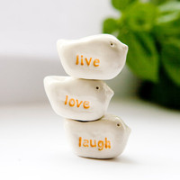 Live Love Laugh three clay bird ornaments by DianaParkhouse