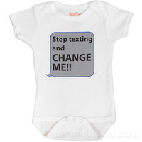 """Stop Texting and Change Me"" Baby Snapsuit"