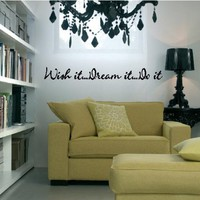 "Wish it Dream it Do it 2.5"" x 34"" vinyl lettering wall saying sticky wall words art decal sticker"