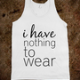 i have nothing to wear - Southern State of Mind - Skreened T-shirts, Organic Shirts, Hoodies, Kids Tees, Baby One-Pieces and Tote Bags