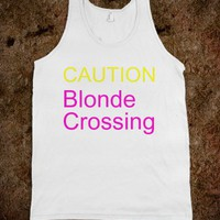 Caution Blonde Crossing - pmg - Skreened T-shirts, Organic Shirts, Hoodies, Kids Tees, Baby One-Pieces and Tote Bags