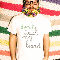 Don't Touch My Beard Men's Perfect Fit Graphic by trulysanctuary