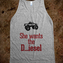 She wants the Diesel - Awesome fun #$!!*&amp; - Skreened T-shirts, Organic Shirts, Hoodies, Kids Tees, Baby One-Pieces and Tote Bags
