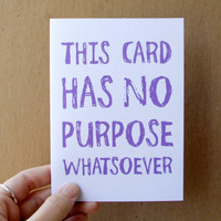 mother&#x27;s day card funny no purpose card for all by letterhappy
