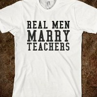 Real Men Marry Teachers