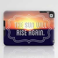 The Sun Will Rise Again iPad Case by Josrick