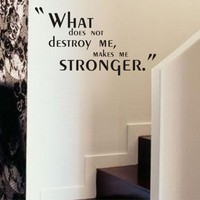 What Does Not Destroy Me Wall Quote Decal Sticker by DabbleDown