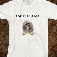 I SHIH TZU NOT
