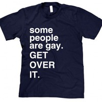 Some People are Gay Shirt
