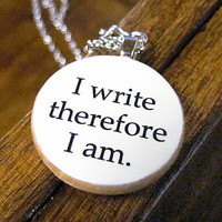 &quot;I Write Therefore I Am&quot; Pendant