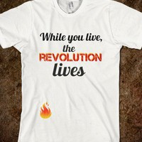 Catching Fire Quote - The revolution lives - dayDREAM designs - Skreened T-shirts, Organic Shirts, Hoodies, Kids Tees, Baby One-Pieces and Tote Bags