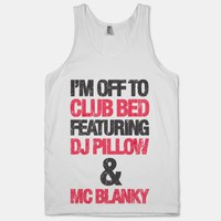 I&#x27;m Off To Club Bed