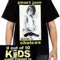 Pearl Jam, T-Shirt, Choices