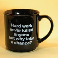Black Coffee Mug Hard Work Never Killed by MugQuotes on Zibbet
